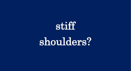 stiff shoulders
