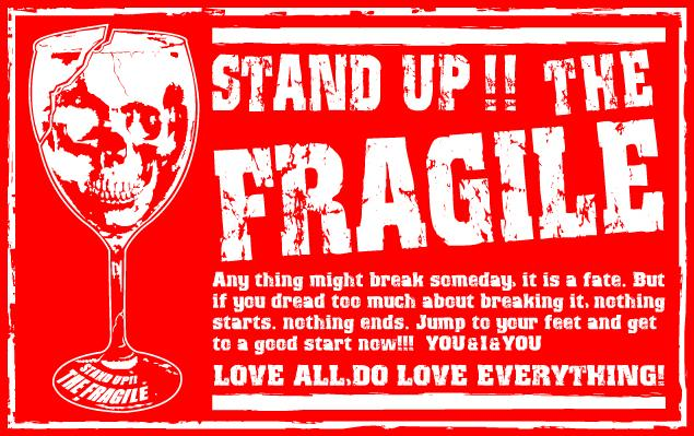 STAND UP!! THE FRAGILE
