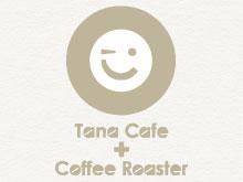 TanaCafe + Coffee Roaster