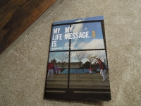 MY LIFE IS MY MESSAGE