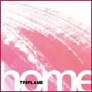 TRIPLANE 1nd Album「home」