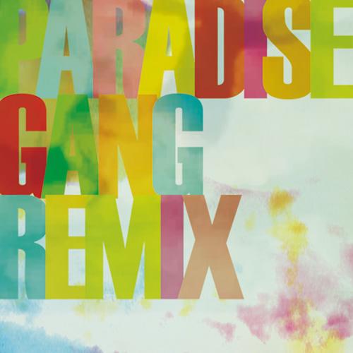 ParadiseGangRemix