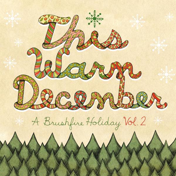 This Warm December - A Brushfire Holiday, Vol. 2.jpg
