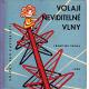 VOLAJI NEVIDITELNE VLNY[1960]