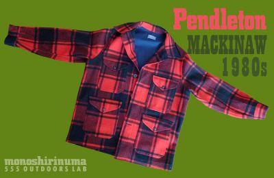 モノシリ沼 555nat.com 1970s-80sアウトドア温故知新 ウールシャツの呪い? PENDLETON製シングルマッキノウ(1)