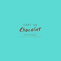 FORT EN CHOCOLAT_PATRICK ROGER