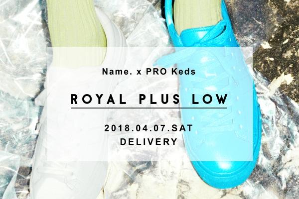 Name. ネーム × PRO keds ROYAL PLUS LOW.jpg
