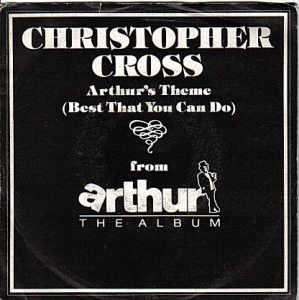 Christopher Cross  - Arthurs Theme (The Best That You  Do)