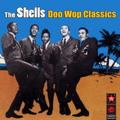 The Shells - Doo Wop Classics