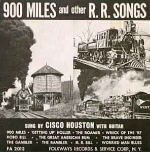 Cisco Houston - 900 Miles And Other RR Songs