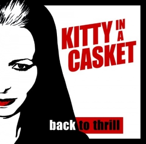 Kitty In A Casket - Back To Thrill