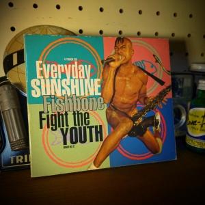 Fishbone - Everyday Sunshine / Fight The Youth