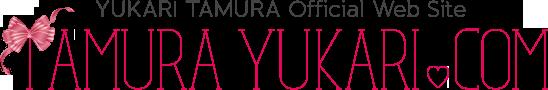 YUKARI TAMURA Official Web Site  TAMURA YUKARI.COM