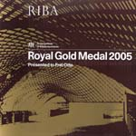 RIBA Royal  Gold medal 2005