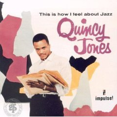 This Is How I Feel About Jazz / Quincy Jones