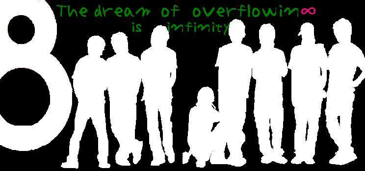 The dream of overflowing is infinity.