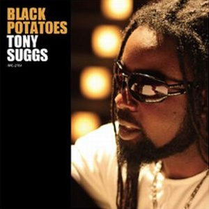 TONY SUGGS「BLACK POTATOES」