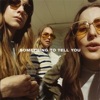 HAIM「SOMETHING TO TELL YOU」