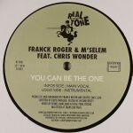 Franck Roger & M'Salem Feat. Chris Wonder-You Can Be The One
