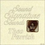 Theo Parrish-Sound Signature Sounds