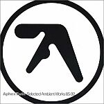 Aphex Twin-Selected Ambient Works 85-92