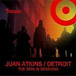 Juan Atkins-Berlin Sessions