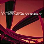 Ian Pooley Presents A Subterranean Soundtrack