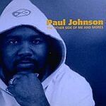 Paul Johnson-The Other Side Of Me and Mores