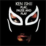 Ken Ishii-Play, Pause and Play