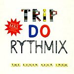 Trip Do Rythmix The Seven Year Inch Mixed By MKL