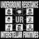 Underground Resistance-Interstellar Fugitives