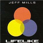 Jeff Mills-Life Like