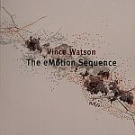Vince Watson-The eMotion Sequence