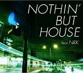 Nothin But House Feat. NRK