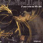 Lil Louis-Mix The Vibe : 27 Years In The Mix 1974-2001