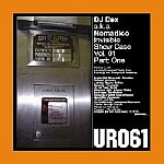 DJ DEX a.k.a. Nomadico-Invisible Show Case Vol. 01 Part One