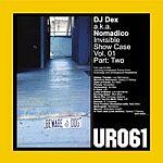 DJ DEX a.k.a. Nomadico-Invisible Show Case Vol. 01 Part Two