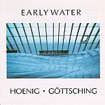 Manuel Gottsching & Michael Hoenig-Early Water