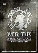 MR.DE-A DETROIT STORY サブマージ:魂の還る場所