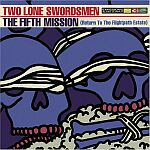 Two Lone Swordsmen-The Fifth Mission (Return To The Flightpath Estate)