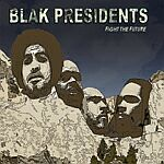Blak Presidents-Fight The Future