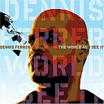 Dennis Ferrer-The World as I See It