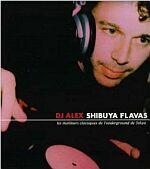 DJ Alex From Tokyo-Shibuya Flavas