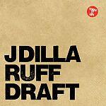 J Dilla-Ruff Draft