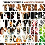 Ron Trent Presents Cinematic Travels-Ancient Future