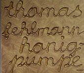 Thomas Fehlmann-Honigpumpe
