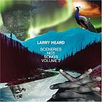Larry Heard-Sceneries Not Songs Volume 2