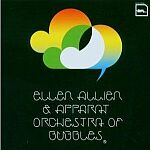 Ellen Allien & Apparat-Orchestra Of Bubbles