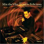 Frankie Feliciano-Mix The Vibe King Street Ricanstructed