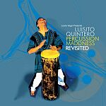 Louie Vega Presents Luisito Quintero-Percussion Maddness Revisited